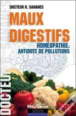 Maux Digestifs ; Homeopathie : Antidote De Pollutions