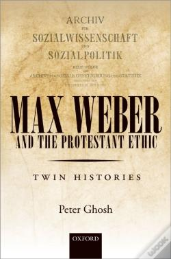 Wook.pt - Max Weber And The Protestant Ethic: Twin Histories