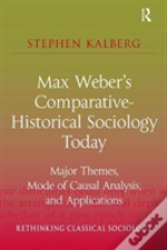 Max Weber'S Comparative-Historical Sociology Today