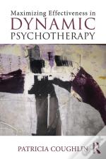 Maximizing Effectiveness In Dynamic Psychotherapy