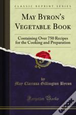 May Byron'S Vegetable Book