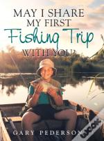 May I Share My First Fishing Trip With Y