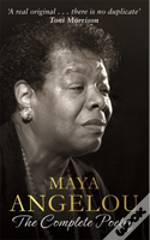 Maya Angelou: The Complete Poetry