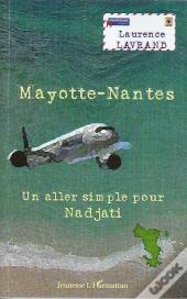 Mayotte Nantes, Un Aller Simple Pour Nadjati