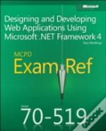 Mcpd 70-519 Training Guide: Designing And Developing Web Applications Using Microsoft .Net Framework 4