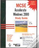 MCSE: Accelerated Windows 2000 - Study Guide