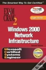 Mcse Windows 2000 Network Infrastructureexam Cram 2 (Exam Cram 70-216)