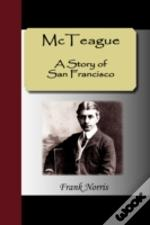 Mcteague - A Story Of San Francisco
