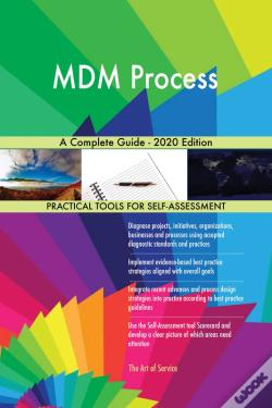 Wook.pt - Mdm Process A Complete Guide - 2020 Edition