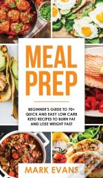 Meal Prep: Beginner'S Guide To 70+ Quick