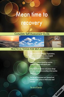 Wook.pt - Mean Time To Recovery Complete Self-Assessment Guide