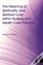 Meaning Of Spirituality And Spiritual Care Within Nursing And Health Care Practice