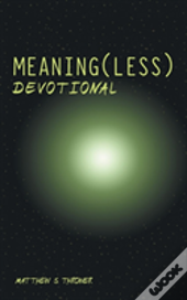 Meaning(Less) Devotional