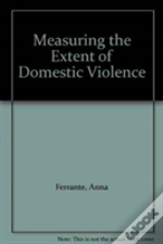Measuring The Extent Of Domestic Violence