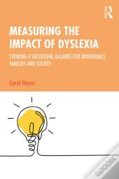 Measuring The Impact Of Dyslexia