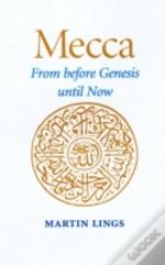 Mecca, From Before Genesis Until Now