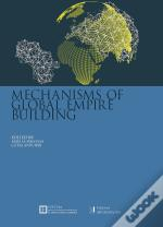 Mechanisms Of Global Empire Building
