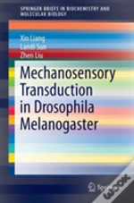 Mechanosensory Transduction In Drosophila Melanogaster