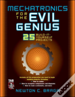 Mechatronics For The Evil Genius