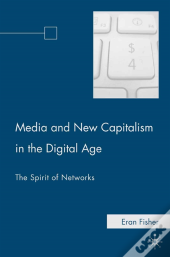Media And New Capitalism In The Digital Age