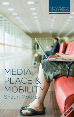 Wook.pt - Media, Place And Mobility