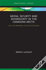 Media, Security And Sovereignty In The Canadian Arctic