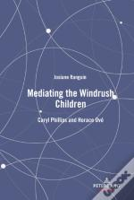 Mediating The Windrush Children