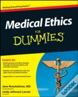 Medical Ethics For Dummies