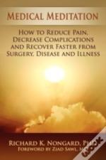 Medical Meditation: How To Reduce Pain,