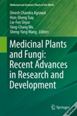 Wook.pt - Medicinal Plants And Fungi: Recent Advances In Research And Development