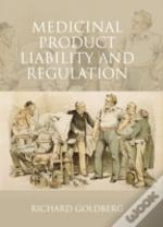 Medicinal Product Liability And Regulation