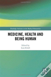 Medicine Health And Being Human