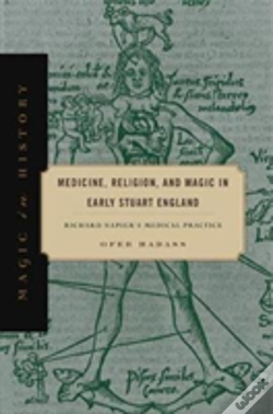 Wook.pt - Medicine, Religion, And Magic In Early Stuart England