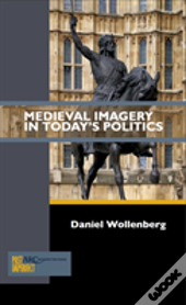 Medieval Imagery In Today'S Politics