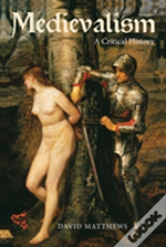 Medievalism - A Critical History