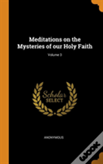 Meditations On The Mysteries Of Our Holy Faith; Volume 3