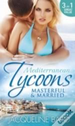 Mediterranean Tycoons: Masterful & Married