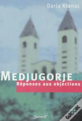 Medjugorje ; Reponse Aux Objections