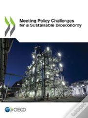 Meeting Policy Challenges For A Sustainable Bioeconomy