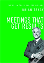 Meetings That Get Results: The Brian Tracy Success Library
