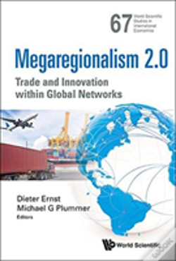 Wook.pt - Megaregionalism 2.0: Trade  And Innovation Within Global Networks