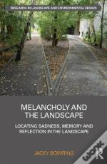 Melancholy And The Landscape