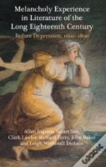 Melancholy Experience In Literature Of The Long Eighteenth Century