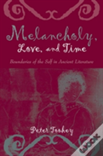 Melancholy, Love, And Time