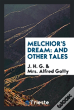 Melchior'S Dream: And Other Tales