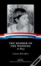 Member Of The Wedding: A Play