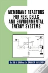 Membrane Reactors For  Fuel Cells And En