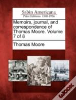 Memoirs, Journal, And Correspondence Of Thomas Moore. Volume 7 Of 8