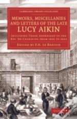 Memoirs, Miscellanies And Letters Of The Late Lucy Aikin