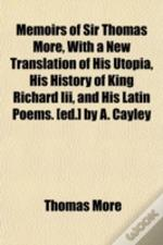 Memoirs Of Sir Thomas More, With A New T